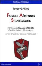 Forces Aériennes Stratégiques. Histoire des deux premières composantes de la dissuasion nucléaire française - Serge Gadal