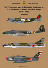 De Vliegtuigen van de Belgische Luchtmacht 1946-1962/Les Avions de la Force Aérienne 1946-1962