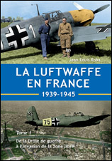 La Luftwaffe en France - Tome 1